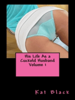 His Life As a Cuckold Husband Volume 1