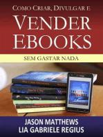Como criar, divulgar e vender e-books – sem gastar nada
