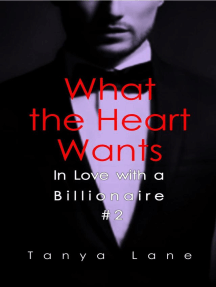What the Heart Wants: In Love with a Billionaire, #2