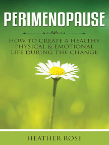 Perimenopause: How to Create A Healthy Physical & Emotional Life During the Change