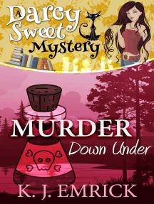 Murder Down Under: Darcy Sweet Mystery, #17