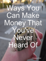 Ways You Can Make Money That You've Never Heard Of