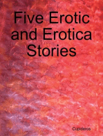 Five Erotic and Erotica Stories