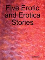 Five Erotic and Erotica Stories