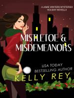 Mistletoe & Misdemeanors (a Jamie Winters Mysteries holiday short story)