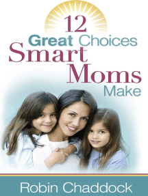 12 Great Choices Smart Moms Make