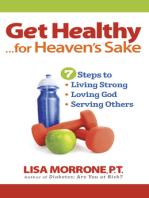 Get Healthy, for Heaven's Sake