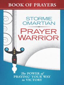 Prayer Warrior Book of Prayers: The Power of Praying® Your Way to Victory