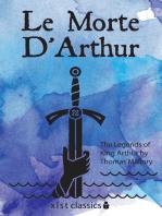 Le Morte D'Arthur: The Legends of King Arthur