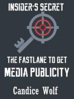 Insider's Secret The Fast Lane to Get Media Publicity