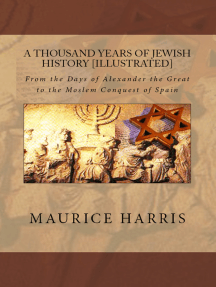 A Thousand Years of Jewish History: Illustrated - From the Days of Alexander the Great to the Moslem