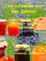 So schmeckt mir der Sommer