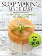Soap Making Made Easy Ultimate Guide To Soap Making Including Recipes