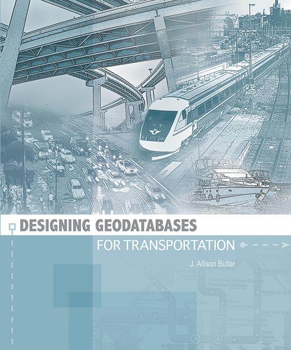 Designing Geodatabases For Transportation By J. Allison