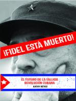 ¡Fidel Está Muerto!