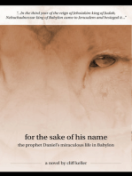 For the Sake of His Name, The Prophet Daniel's Miraculous Life in Babylon
