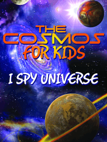 The Cosmos For Kids (I Spy Universe): Solar System and Planets in our Universe