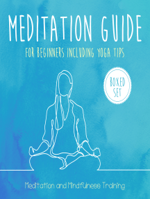 Meditation Guide for Beginners Including Yoga Tips (Boxed Set): Meditation and Mindfulness Training: Meditation and Mindfulness Training