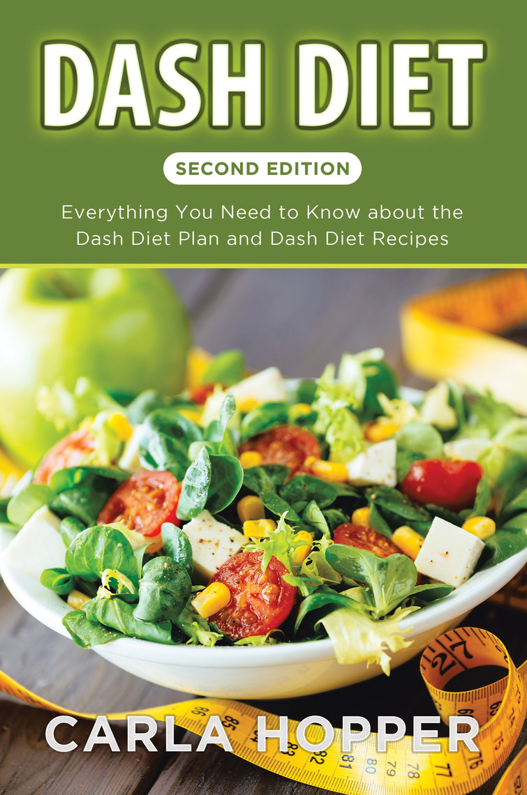 Dash Diet [Second Edition]: Everything You Need To Know
