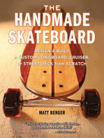 The Handmade Skateboard: Design & Build a Custom Longboard, Cruiser, or Street Deck from Scratch