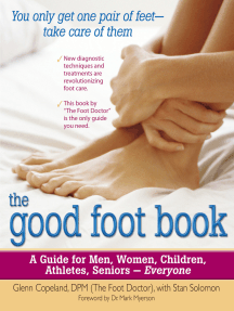 The Good Foot Book: A Guide for Men, Women, Children, Athletes, Seniors - Everyone