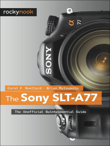 The Sony SLT-A77: The Unofficial Quintessential Guide