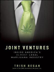 Joint Ventures: Inside America's Almost Legal Marijuana Industry