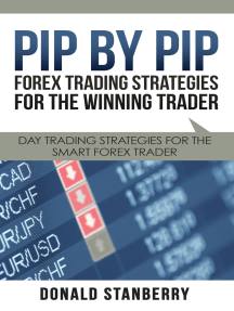 Pip By Pip: Forex Trading Strategies for the Winning Trader: Day Trading Strategies for the Smart Forex Trader