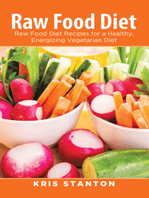 Raw Food Diet: Raw Food Diet Recipes for a Healthy, Energizing Vegetarian Diet