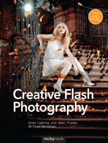 Creative Flash Photography: Great Lighting with Small Flashes: 40 Flash Workshops