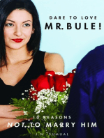 Dare to Love Mr. Bule, Ten reasons not to marry him