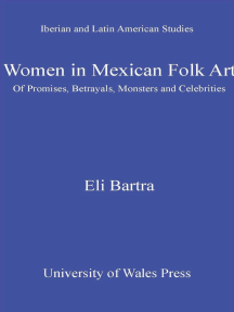 Women in Mexican Folk Art: Of Promises, Betrayals, Monsters and Celebrities