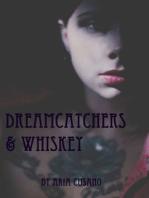 Dreamcatchers & Whiskey