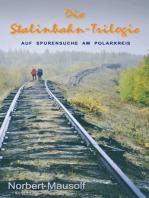Die Stalinbahn-Trilogie