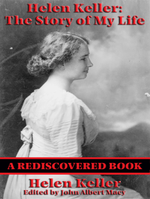 Helen Keller: The Story of my Life (Rediscovered Books): The Story of My Life' by Helen Keller with 'Her Letters' (1887-1901) and 'A Supplementary Account of Her Education'