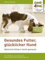 Gesundes Futter, glücklicher Hund