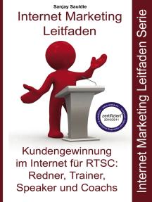 Internet Marketing RTSC: Leitfaden für Redner, Trainer, Speaker und Coachs