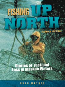 Fishing Up North: Stories of Luck and Loss in Alaskan Waters