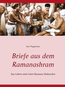 Briefe aus dem Ramanashram: Aus Leben und Lehre Ramana Maharshis