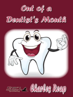 Out of a Dentist's Mouth