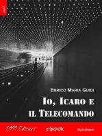 Io, Icaro e il Telecomando