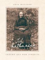 Ich, Katharina