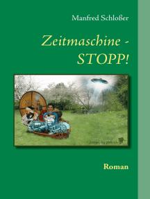 Zeitmaschine - STOPP!: Roman