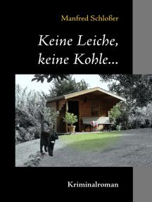 Keine Leiche, keine Kohle...: Kriminalroman
