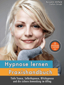 Hypnose lernen - Praxishandbuch: für tiefe Trance, Selbsthypnose, Blitzhypnose und die sichere Anwendung im Alltag