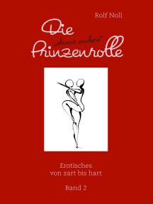 """Die """"etwas andere"""" Prinzenrolle Band 2: Erotisches von zart bis hart"""