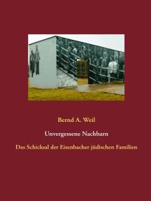 Unvergessene Nachbarn: Das Schicksal der Eisenbacher jüdischen Familien