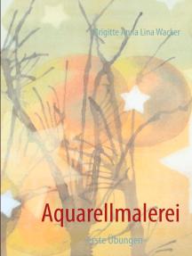 Aquarellmalerei: -erste Übungen-