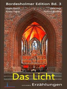 Das Licht: und andere Erzählungen