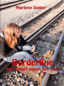 """Borderline: Der Kampf gegen das """"Ich"""""""